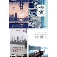 Combo Phan Việt- Một Mình Ở Châu Âu + Xuyên Mỹ + Nước Mỹ, Nước Mỹ Và Những Truyện Ngắn Mới + Về Nhà - Bất Hạnh Là Một Tài Sản
