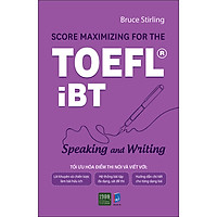 Score Maximizing For The Toefl iBT – Speaking And Writing