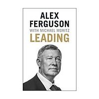 Sách - Leading: Learning from Life and My Years at Manchester United by Alex Ferguson,Michael Moritz - (UK Edition, hardcover)