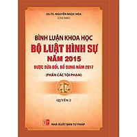 Bình luận khoa học Bộ luật hình sự 2015 sửa đổi 2017, phần các tội phạm, quyển 2