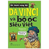 Nổi Danh Vang Dội - Da Vinci Và Bộ Óc Siêu Việt (Tái Bản 2019)