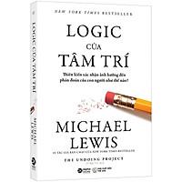 Sách - Logic Của Tâm Trí - Thiên Kiến Xác Nhận Ảnh Hưởng Đến Phán Đoán Của Con Người Như Thế Nào? - Thanh Hà Books