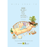 999 Lá Thư Gửi Cho Chính Mình (**) - Tập 2 - Mong Bạn Trở Thành Phiên Bản Hạnh Phúc Nhất (Tái bản)