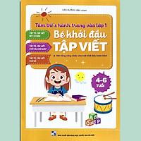 Bé Khởi Đầu Tập Viết - Tâm Thế & Hành Trang Vào Lớp 1