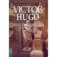 Nhà Thờ Đức Bà Paris (Bìa Cứng) (Tái Bản)