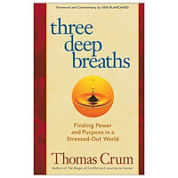 Three Deep Breaths: Finding Power and Purpose in a Stressed-Out World (Bk Life)