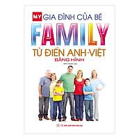 Từ điển Anh – Việt Bằng Hình: Gia Đình Của Bé