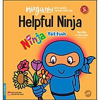 Ninja Nhí - Rèn Luyện Tư Duy Tích Cực - Ninja Tốt Tính (Song Ngữ)