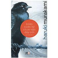 cuốn tiểu thuyết lớn của Haruki Murakami: Biên niên ký chim vặn dây cót
