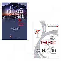Combo Vĩ Đại Nhờ Tôi Luyện Mà Thành + Đại Học Không Lạc Hướng - (Tặng kèm Bookmark PĐ)