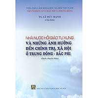 Nhà Nước Hồi Giáo Tự Xưng Và Những Ảnh Hưởng Đến Chính Trị, Xã Hội Ở Trung Đông - Bắc Phi