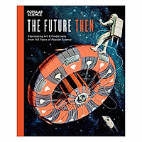Future Then: Fascinating Art And Predictions From 145 Years Of Popular Science