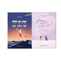 Combo 2 Cuốn Sách: Đừng lựa chọn an nhàn khi còn trẻ + Đừng nản chí, cố lên nào!