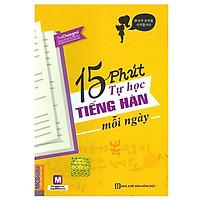 15 Phút Tự Học Tiếng Hàn Mỗi Ngày (Tặng kèm Booksmark)