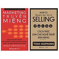 Combo Sách Marketing - Bán Hàng : Word Of Mouth Marketing – Marketing Truyền Miệng + Cách Thức Làm Chủ Nghệ Thuật Bán Hàng
