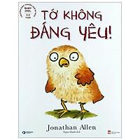 Baby Owl - Truyện Đọc Trước Giờ Đi Ngủ - Tớ Không Đáng Yêu