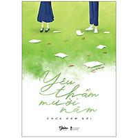 Yêu Thầm Mười Năm Chưa Dám Nói (Tặng kèm 1 Bookmark)