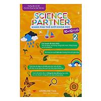 Sách: Khám Phá Khoa Học  2 cho trẻ 10-12 tuổi - Science partne