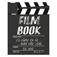 Film Book: Khi Chúng Ta Là Nhân Vật Chính
