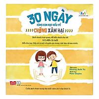 Cuốn sách thiết thực và vô cùng hữu ích dành cho cả cha mẹ và con: 30 ngày cùng con học hiểu về chống xâm hại (tặng kèm bookmark sáng tạo)