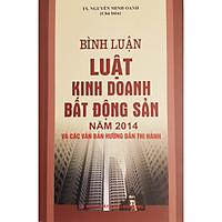 Bình Luận Luật Kinh Doanh Bất Động Sản năm 2014 Và Các Văn Bản Hướng Dẫn Thi Hành