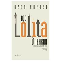 Một cuốn sách với lối viết sâu sắc: Đọc Lolita ở Tehran