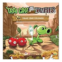 Trái Cây Đại Chiến Zombie - Tập 15: Thung Lũng Colorado (Tái Bản)
