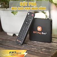 Đầu Thu FPT Play Box+ - HÀNG CHÍNH HÃNG