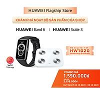 Bộ Sản Phẩm Huawei (Vòng Đeo Tay Thông Minh HUAWEI Band 6 + Cân Điện Tử HUAWEI Scale 3) | Hàng Chính Hãng