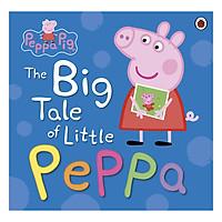 Peppa Pig: The Big Tale of Little Peppa - Peppa Pig (Hardback)