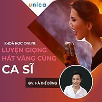 Khóa học PHONG CÁCH SỐNG- Luyện giọng hát vàng cùng ca sĩ UNICA.VN