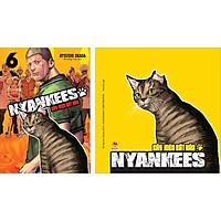 Nyankees - Bầy Mèo Bất Hảo Tập 6 [Tặng Kèm Lót Ly]