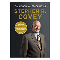 The Wisdom and Teachings of Stephen R. Covey Hardcover