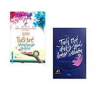 Combo 2 cuốn sách: Tuổi Trẻ Không Bao Giờ Quay Lại - Tuyển Chọn Những Câu Chuyện Hay Nhất + Tuổi trẻ đáng giá bao nhiêu?  (Tái bản)
