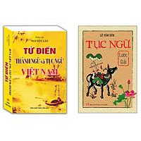 Combo Từ Điển Thành Ngữ Và Tục Ngữ Việt Nam+Tục Ngữ Lược Giải (Bìa Mềm)