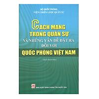 Cách Mạng Trong Quân Sự Và Những Vấn Đề Đặt Ra Đối Với Quốc Phòng Việt Nam
