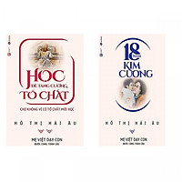 Combo Sách Mẹ Việt Dạy Con Bước Cùng Toàn Cầu:  18 Năm Kim Cương + Học Để Tăng Cường Tố Chất - (Tặng Kèm Bookmark Thiết Kế)