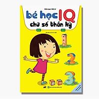 Sách - Bé Học IQ Chữ Số Thần Kỳ - Dành Cho Bé Từ 3 - 6 Tuổi