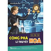 Công Phá Lí Thuyết Hóa lớp 10-11-12