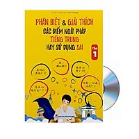 Sách - Phân biệt và giải thích các điểm ngữ pháp Tiếng Trung hay sử dụng sai - Tập 1 + DVD Tài liệu