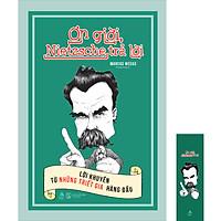 Ơn Giời, Nietzsche Trả Lời: Lời Khuyên Từ Những Triết Gia Hàng Đầu (Tặng Kèm Bookmark)