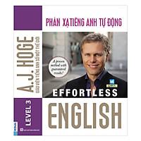 Effortless - Phản Xạ Tiếng Anh Tự Động (Tặng Thẻ Flashcard Động Từ Bất Quy Tắc Trong Tiếng Anh) (Học Kèm App: MCBooks Application)