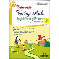 Tập Viết Tiếng Anh Lớp 1 - Tập 1 (Chương Trình Mới)