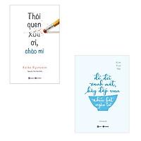 Bộ 2 cuốn sách rèn luyện bản thân để hạnh phúc: Thói Quen Xấu Ơi Chào Mi - Để Đời Xanh Mát Hãy Vun Đắp Chiếc Bát Ngôn Từ