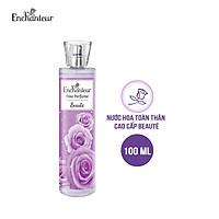 Nước hoa toàn thân cao cấp Enchanteur hương Beauté 100ml