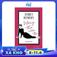 Audrey Hepburn - Nàng Thơ Của Tôi