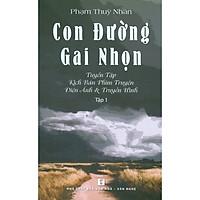 Con Đường Gai Nhọn - Tuyển Tập Kịch Bản Phim Truyện Điện Ảnh & Truyền Hình - Tập 1