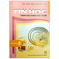 Tin Học Dành Cho THCS - Quyển 4 (2021)