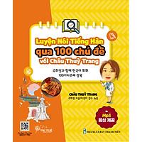 Luyện nói tiếng Hàn qua 100 chủ đề với Châu Thùy Trang