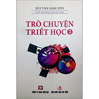 Trò Chuyện Triết Học Tập 2 (Tái Bản)